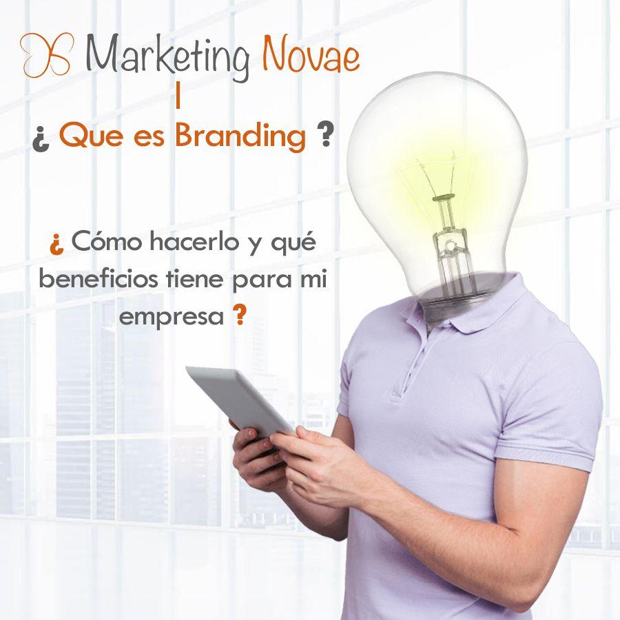 Qué es el branding, cómo hacerlo y qué beneficios tiene para mi empresa