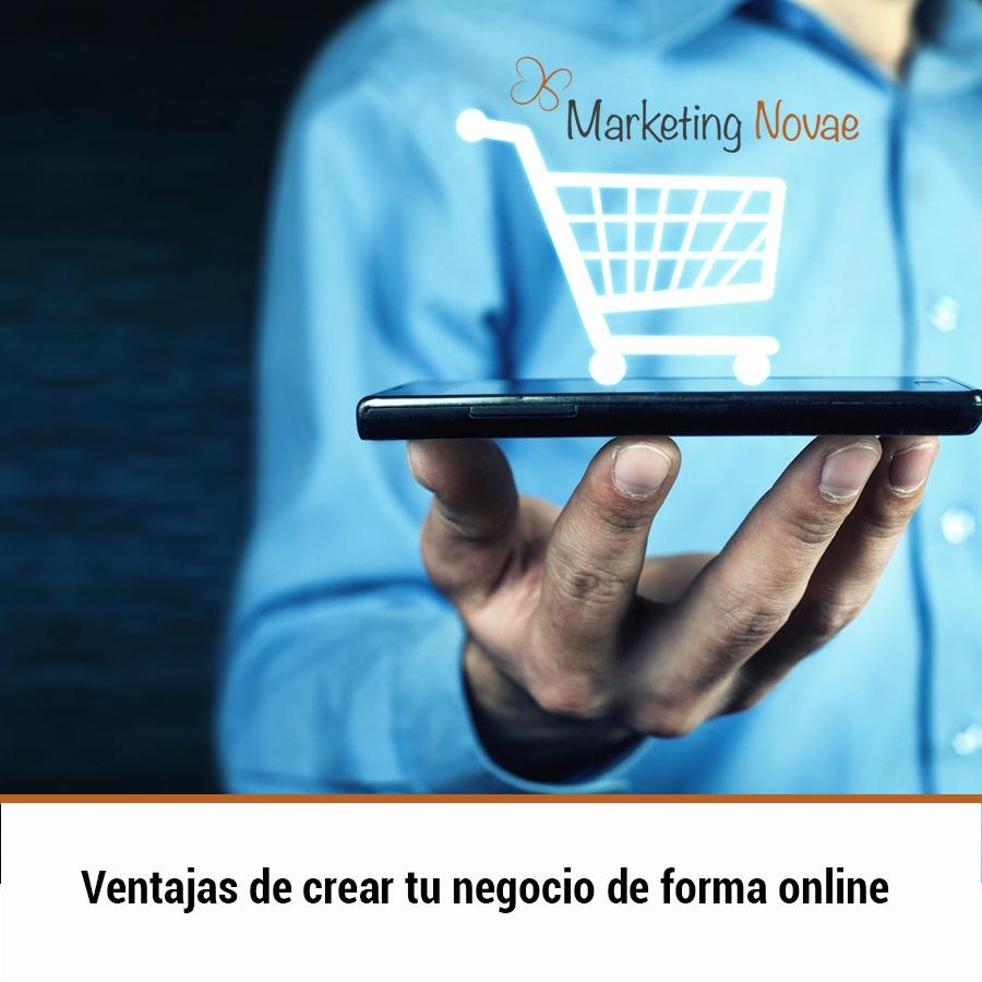 Ventajas de crear tu negocio de forma online