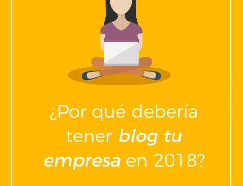 ¿Por qué debería mi empresa tener un blog corporativo en 2018?